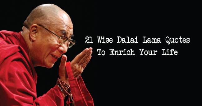 21 Wise Dalai Lama Quotes To Enrich Your Life 0