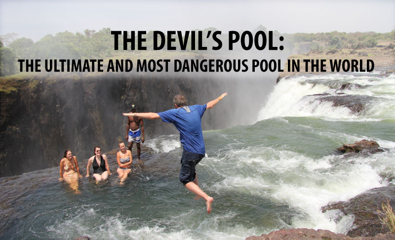 The Devil's Pool The Ultimate and Most Dangerous Pool in the World 000